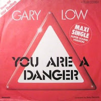 GARY LOW - You Are A Danger (1982)