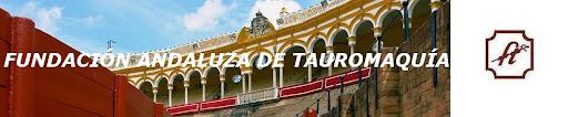 FUNDACION ANDALUZA DE TAUROMAQUÍA