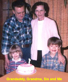 Grandaddy, Grandma, sis and me