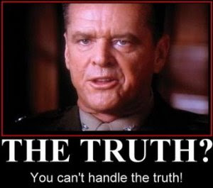 [News vs. Truth] 'The Truth'; You Can't Handle 'The Truth!'