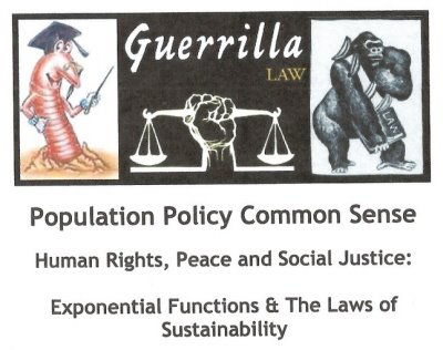 Population Policy Common Sense: Human Rights, Peace and Social Justice: Exponential Functions & The Laws of Sustainability (PDF:1074KB).