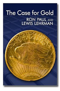 The Case for Gold, by Ron Paul