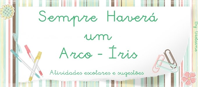 """SEMPRE HAVER UM ARCO-RIS..."""