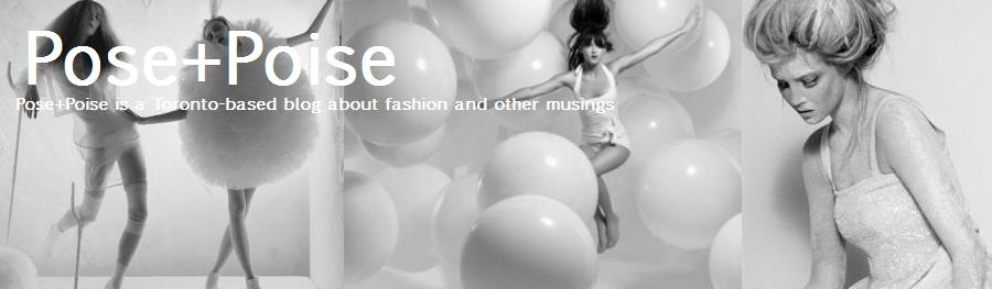 Pose+Poise // A Toronto-based blog about fashion and other musings