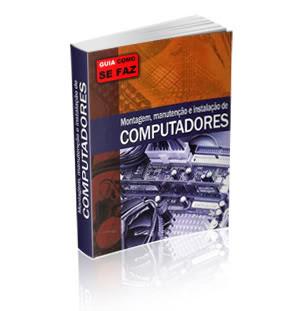 Livro Montagem, Manutenção e Instalação de Computadores