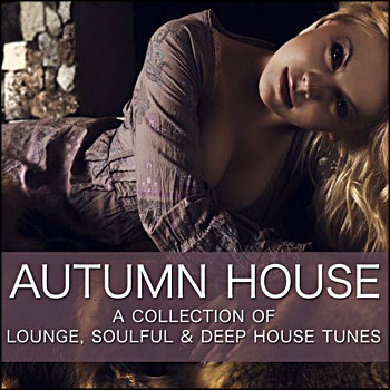 Tudo em festa va autumn house a collection of lounge for Deep house tunes