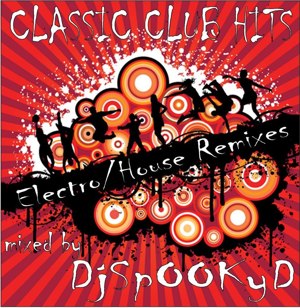 Djspookyd classic club hits mix 2010 for Classic club music