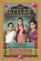 The Settler's Cookbook, by Yasmin Alibhai-Brown
