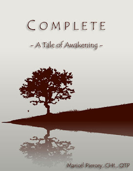 COMPLETE - A Tale of Awakening By Maricel Piercey *A Mystical Tale of Conscious Awakening*