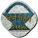 FFF - First Friday Freebie