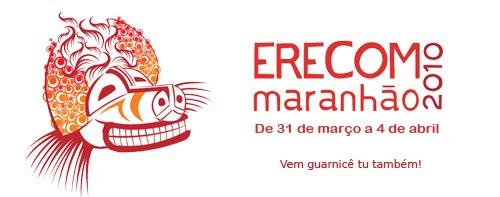 ERECOM Maranhão 2010 - vem guarnicê tu também!