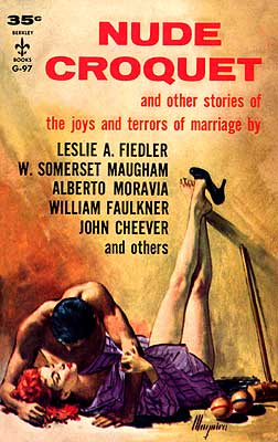 Nude Croquet and Other Stories of the Joys and Terrors of Marriage, Fiedler, Leslie A. And Others