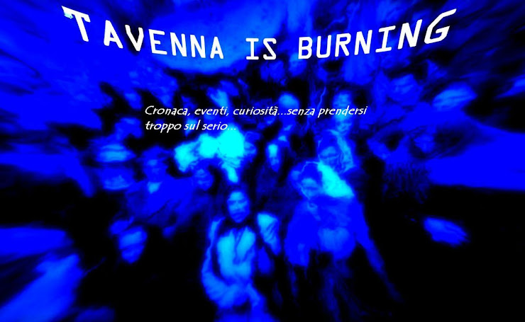 Tavenna is burning