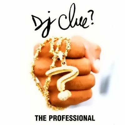 Dj Clue - The Professional [clean]