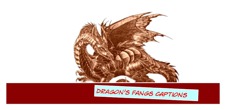 Dragon's Fangs Captions