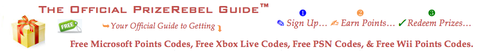 The Official PrizeRebel Guide: Free Microsoft Points, Free Xbox Live Codes, Free PSN Codes