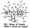 Tired of snow
