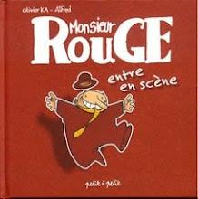 Monsieur Rouge entre en scène