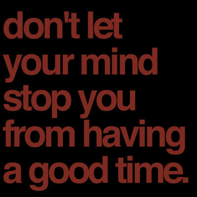 dont let your mind