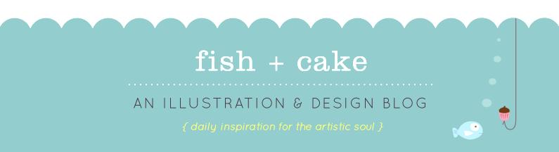 fish + cake