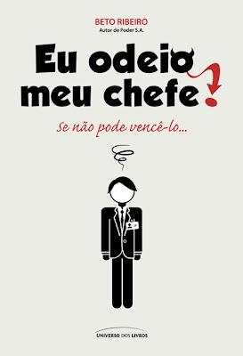livro Eu Odeio Meu Chefe, de Beto Ribeiro, mesmo autor de Poder SA