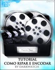 Vídeo Aula - Como Ripar e Encodar Filmes