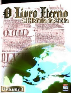 O Livro Eterno - A História da Bíblia - Vol. 1
