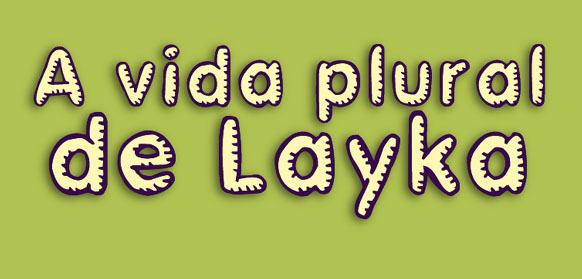 a vida plural de layka - fazendo o filme