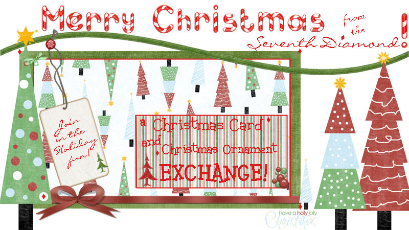 The Seventh Diamond: The Seventh Diamond Christmas Card & Ornament Exchange