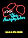 THE BARFIGHTER, nominated as 2009 Notable Book by Booklist