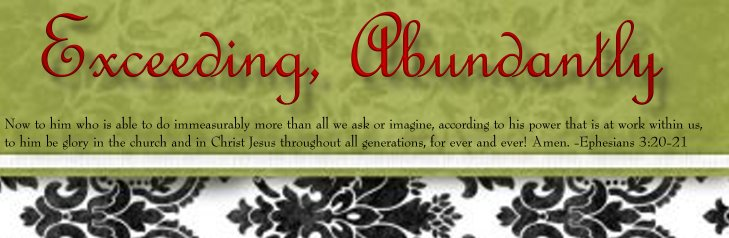 Exceeding, Abundantly