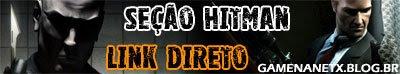 SEÇÃO HITMAN - LINK DIRETO - PC HITMANLINKDIRETO