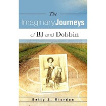 """The Imaginary Journeys of B J and Dobbin"" by Betty J Riordan"