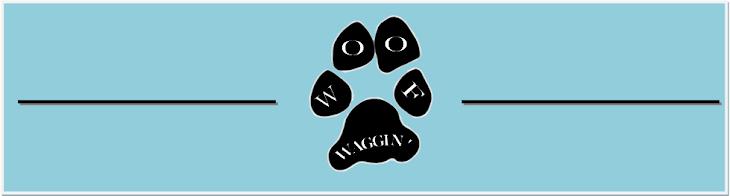 Woof Waggin'