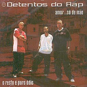 CD Completo - Detentos do Rap - Amor... So de Mae O Resto e Puro Odio
