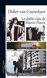 La doble vida de Martin Harris, Didier van Cauwelaert