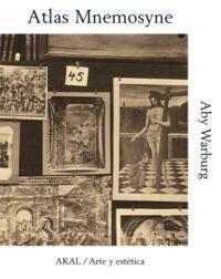 Portada del libro: Aby Warburg,  Atlas Mnemosyne, Akal (Colección Arte y Estética), traducción de Joaquín Chamorro Mielke