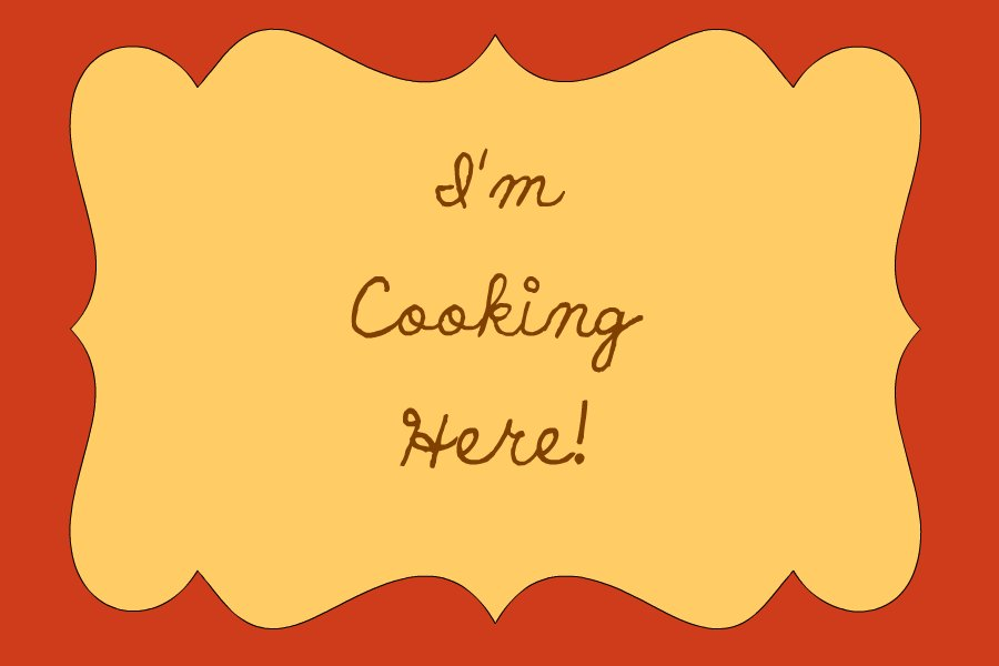 I'm Cooking Here!