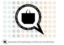 Museu da Casa Brasileira 2008 - Eu não sou mais de plástico, sou sutentável e gero renda