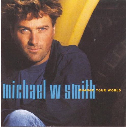 Michael W. Smith - Change Your World