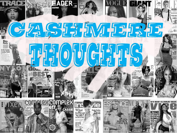 Ca$hmere Thoughts by the Urban Fashionista