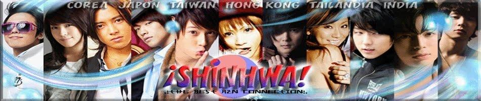 .:SHINHWA, The Best AzN Connection:.