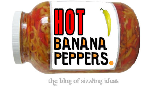 The Sizzling Idea Blog: Hot Banana Peppers