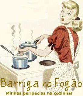 Barriga no Fogão - As Peripécias da Tata da Cozinha