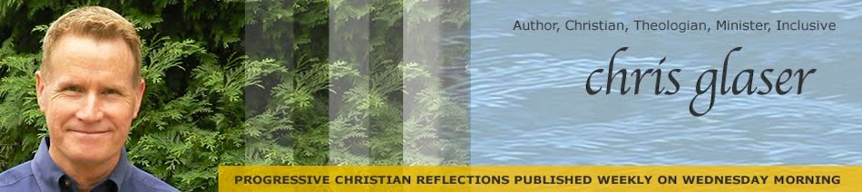 Progressive Christian Reflections by Chris Glaser