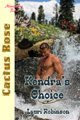 Kendra&#39;s Choice