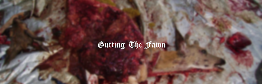 Gutting The Fawn
