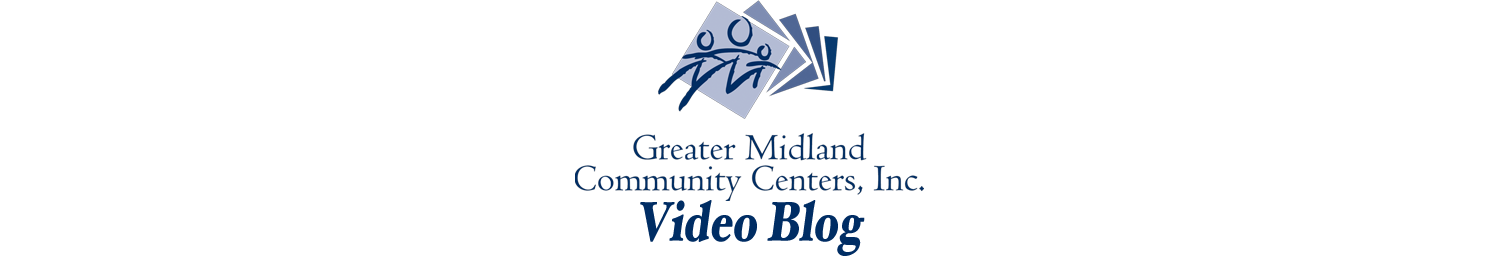 The Greater Midland Community Center Video Blog