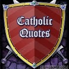 VIsit my Catholic Quotes site!