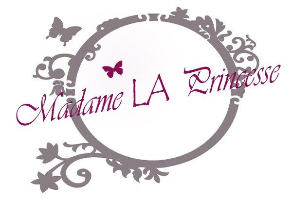 Madame LA Princesse